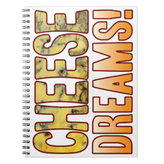 Dreams Blue Cheese Notebook