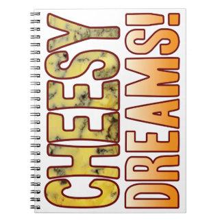 Dreams Blue Cheesy Notebook