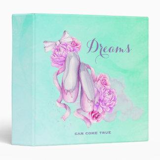 Dreams Can Come True Ballet Slippers in Watercolor Binder