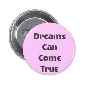 Dreams Can Come True Pinback Buttons