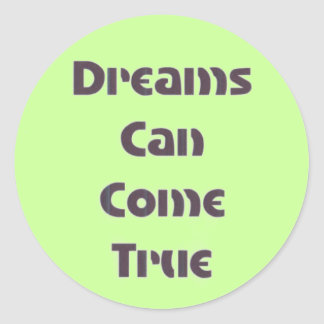 Dreams Can Come True Classic Round Sticker