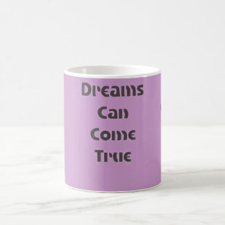 Dreams Can Come True Magic Mug