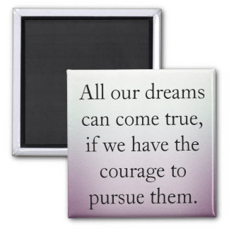 Dreams Can Come True Magnet