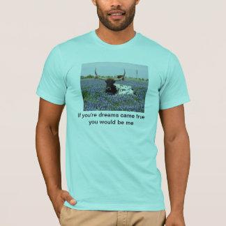 Dreams coming true T-Shirt