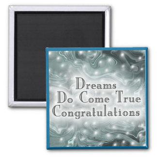 Dreams Do Come True Congratulations 2 Inch Square Magnet