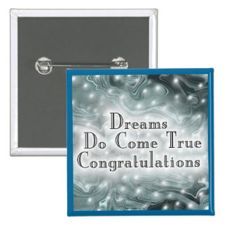 Dreams Do Come True Congratulations Buttons