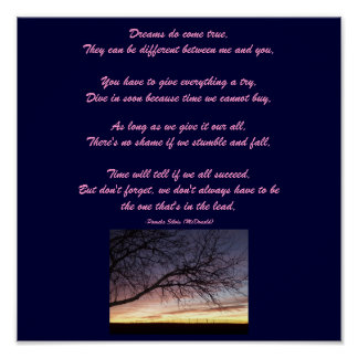 Dreams do come true,...Poem Poster-by Me Poster