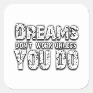Dreams Don t Work - 2 Sticker