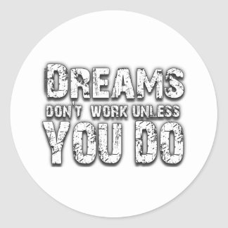 Dreams Don t Work - 2 Round Stickers