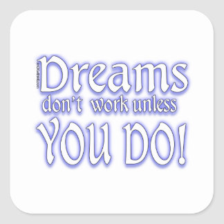 Dreams Don t Work - 3 Stickers