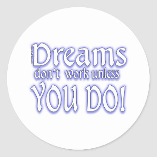 Dreams Don t Work - 3 Round Stickers