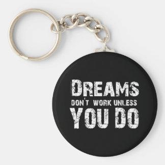 Dreams Don't Work - 2 Keychain