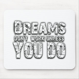 Dreams Don't Work - 2 Mouse Pad