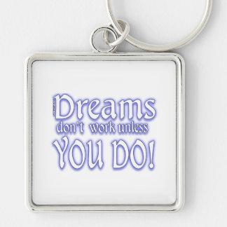 Dreams Don't Work - 3 Key Chains