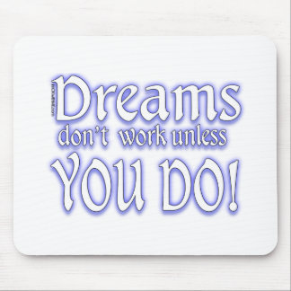 Dreams Don't Work - 3 Mouse Pad