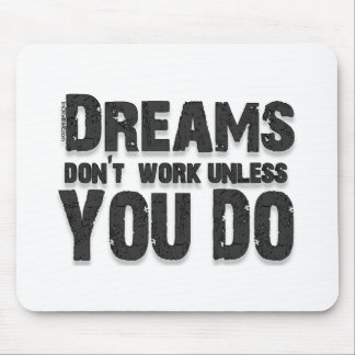 Dreams Don't Work Mouse Pad