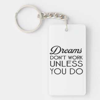 dreams dont work unless you do-black.png Double-Sided rectangular acrylic keychain
