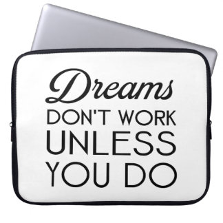 dreams dont work unless you do-black.png laptop sleeve