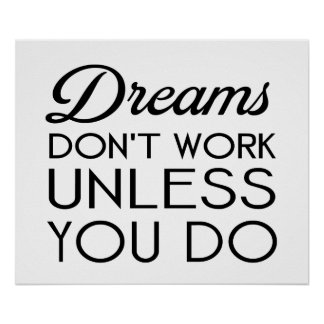 dreams dont work unless you do-black.png poster