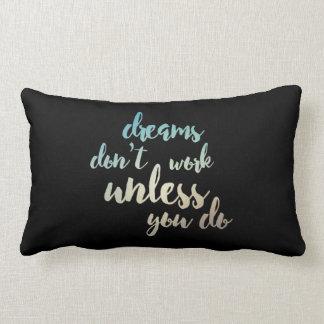 Dreams Don't Work Unless You Do Lumbar Pillow