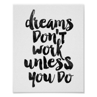Dreams Don't Work Unless You Do Poster