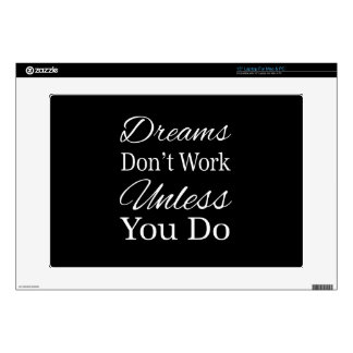 Dreams Don't Work Unless You Do Laptop Skin