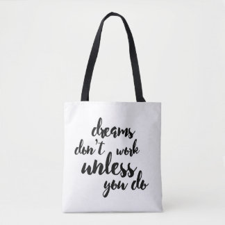 Dreams Don't Work Unless You Do White Totebag Tote Bag