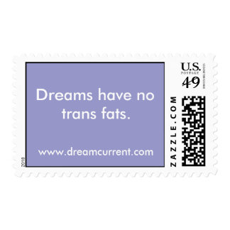 Dreams have no trans fats. postage stamp