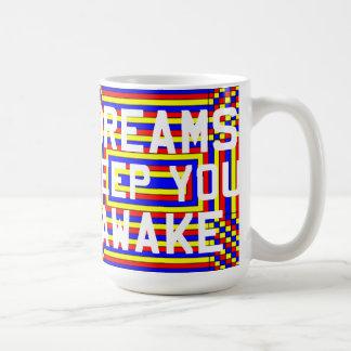 Dreams Keep You Awake Mugs