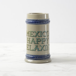 Dreams of Mexico; Happy and Relaxing Stein