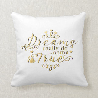 DREAMS REALLY DO COME TRUE Gold Throw Pillow