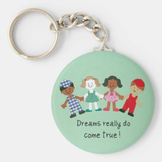 Dreams really do come true! keychain