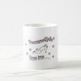 Dreams realy do come true coffee mug