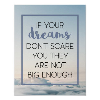 Dreams Scare You Quote Poster