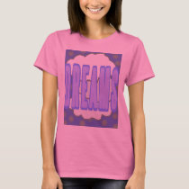 Dreams T-Shirt