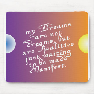 Dreams to Realities Quote mousepad