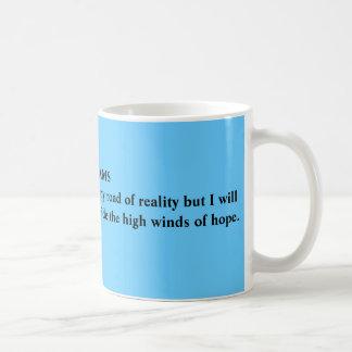 DREAMSI may have to walk the bumpy road of real... Coffee Mug
