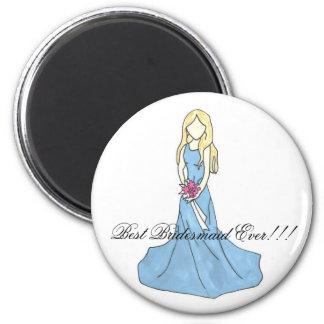 dress 4, Best Bridesmaid Ever!!! 2 Inch Round Magnet