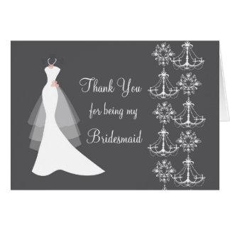 Dress, chandelier Wedding Thank You Bridesmaid Card
