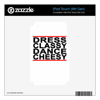 Dress Classy & Dance Cheesy Tee.png iPod Touch 4G Decal