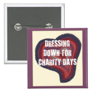 DRESS DOWN FOR CHARITY BUTTONS