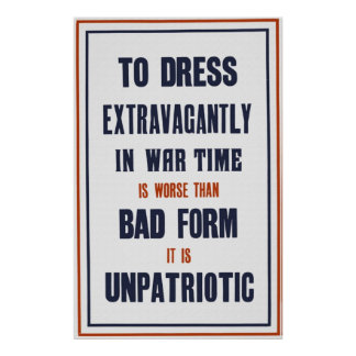 Dress Extavagantly In War time Poster
