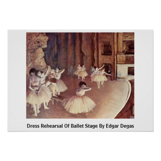 Dress Rehearsal Of Ballet Stage By Edgar Degas Poster