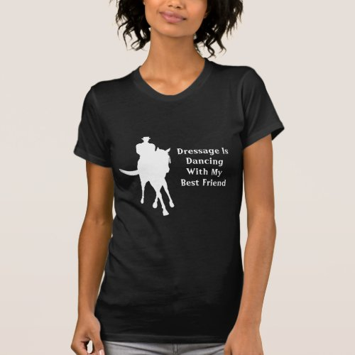 Dressage Dancing Best Friend Horse Dark T_Shirt