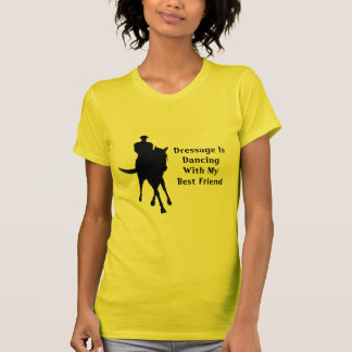 Dressage Dancing With My Best Friend Horse T-Shirt