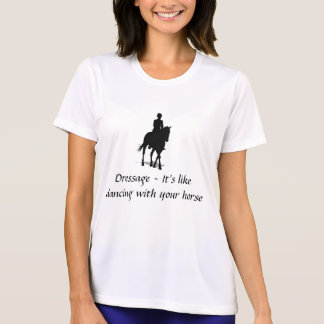Dressage - Dancing with Your Horse T Shirt