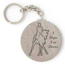 Dressage Horse Half Pass - I Hope You Dance Keychain