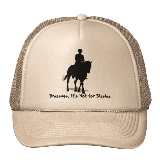 Dressage: It's Not for Sissies Hat
