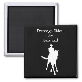 Dressage Riders Are Balanced Horse 2 Inch Square Magnet