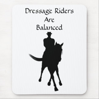 Dressage Riders Are Balanced Horse Mouse Pad